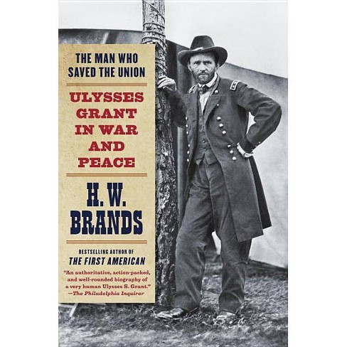The Man Who Saved the Union - by  H W Brands (Paperback) - image 1 of 1