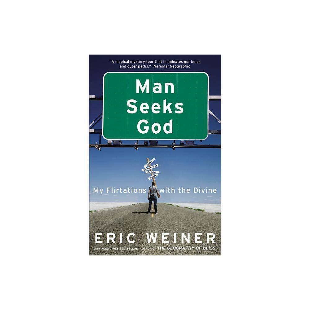 Man Seeks God - by Eric Weiner (Paperback)
