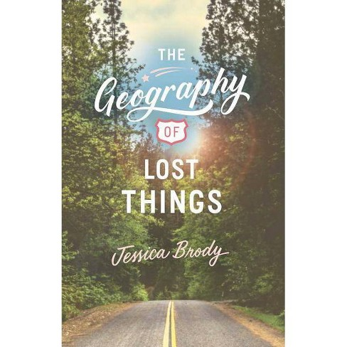 The Geography of Lost Things - by  Jessica Brody (Hardcover) - image 1 of 1