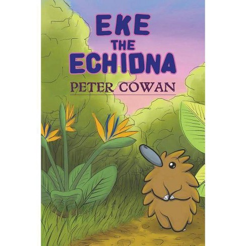 Eke the Echidna - by  Peter Cowan (Paperback) - image 1 of 1