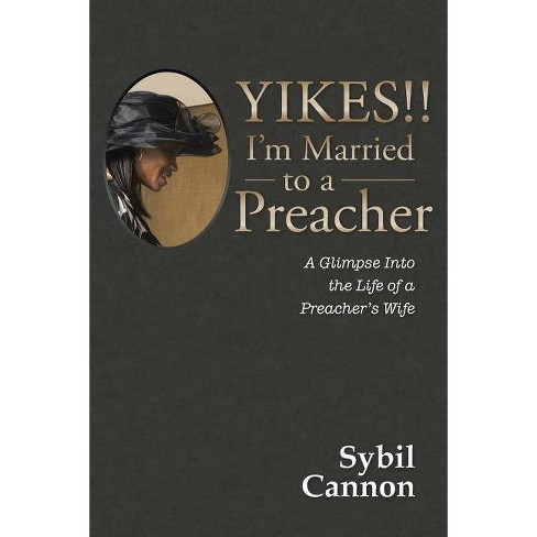 Yikes!! I'm Married to a Preacher - by  Sybil Cannon (Paperback) - image 1 of 1