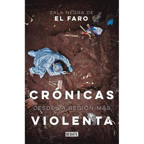 Cr�nicas Desde La Regi�n M�s Violenta / Chronicles from the Most Violent Region - (Paperback) - image 1 of 1
