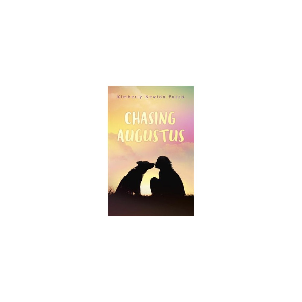 Chasing Augustus - by Kimberly Newton Fusco (Hardcover)
