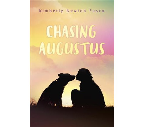 Chasing Augustus -  by Kimberly Newton Fusco (Hardcover) - image 1 of 1