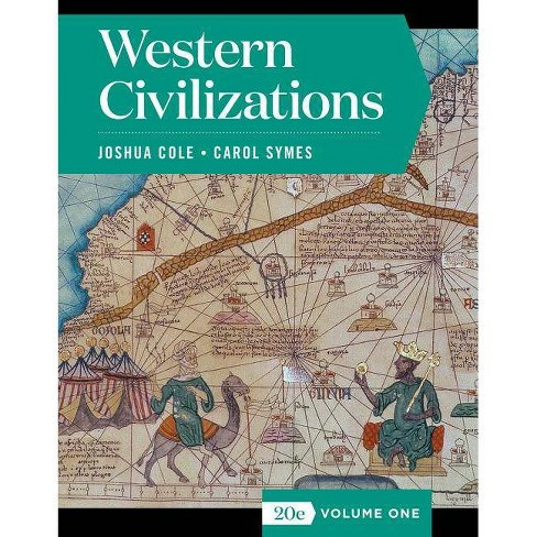 Western Civilizations - 20 Edition by  Joshua Cole & Carol Symes (Mixed media product) - image 1 of 1