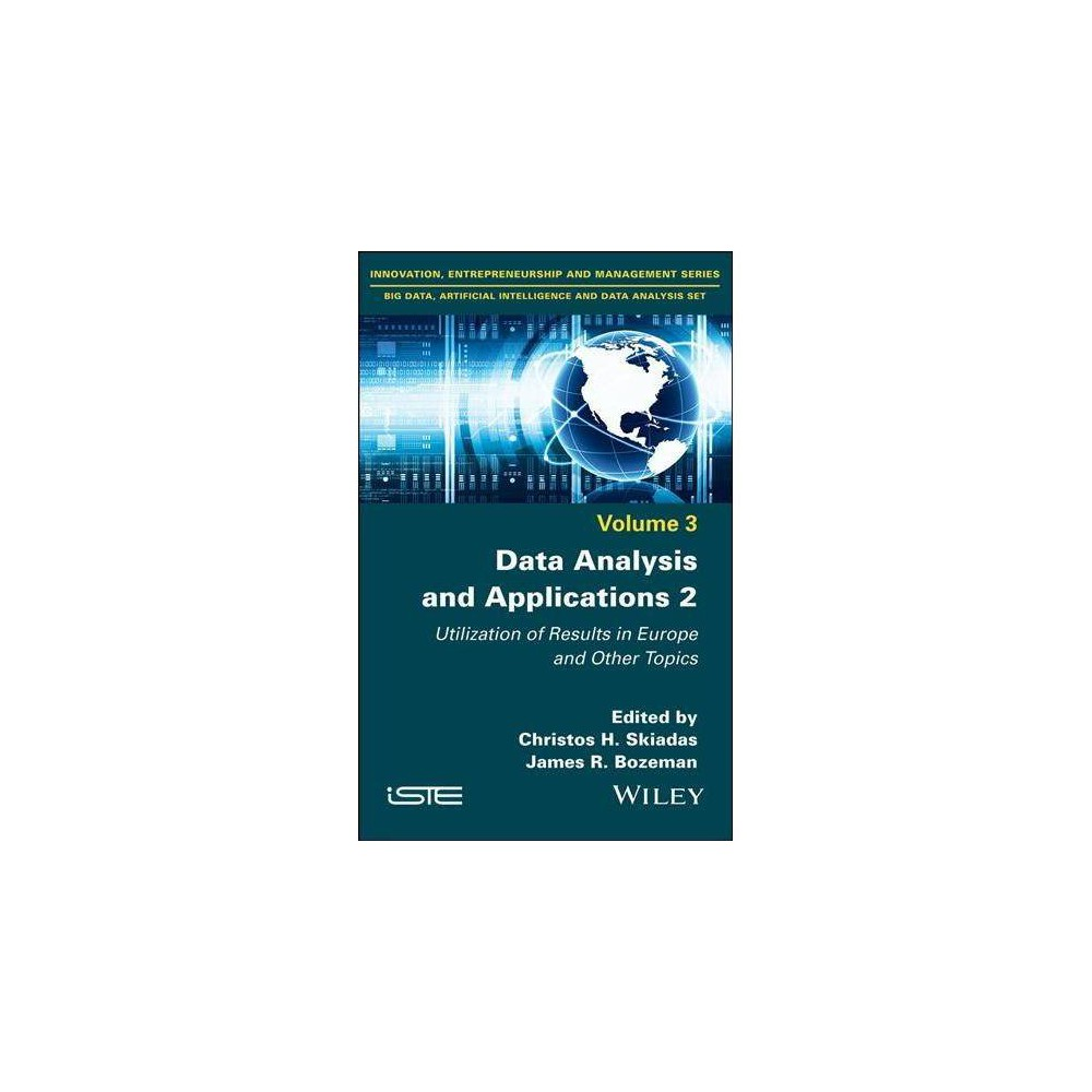 Data Analysis and Applications 2 : Utilization of Results in Europe and Other Topics - (Hardcover)