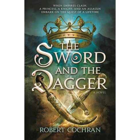 The Sword and the Dagger - by  Robert Cochran (Paperback) - image 1 of 1
