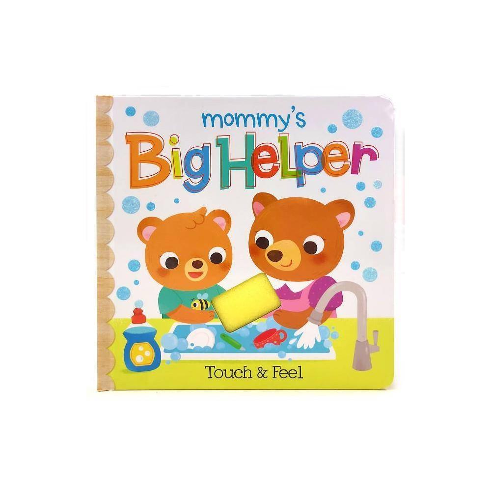Mommy S Big Helper Early Bird Learning By Rufus Downy Board Book