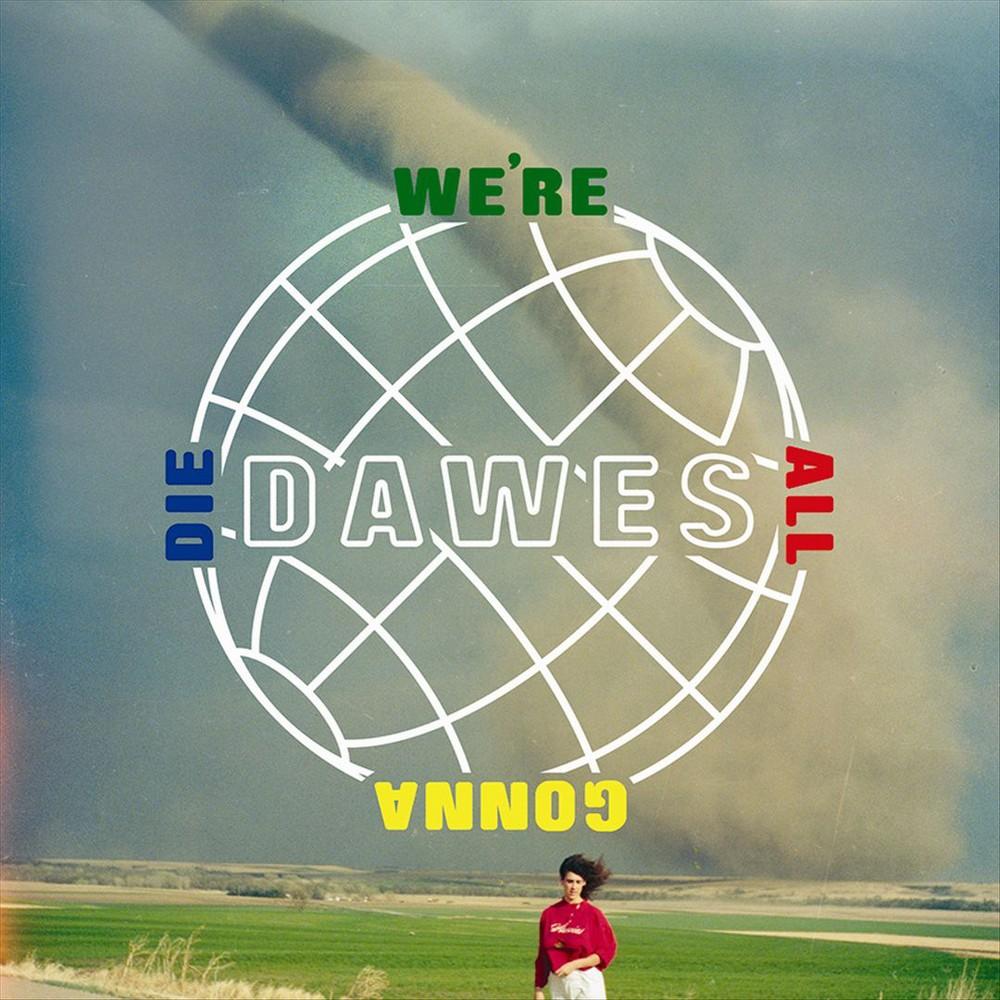 Dawes - We're All Gonna Die (Vinyl)