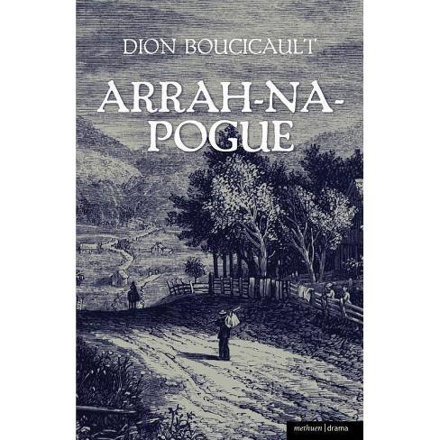 Arrah Na Pogue - (Methuen Drama Modern Plays) by  Dion Boucicault (Paperback) - image 1 of 1