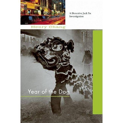 Year of the Dog - (Detective Jack Yu Investigation) by  Henry Chang (Paperback) - image 1 of 1