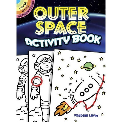 Outer Space Activity Book - (Dover Little Activity Books) by  Freddie Levin (Paperback)