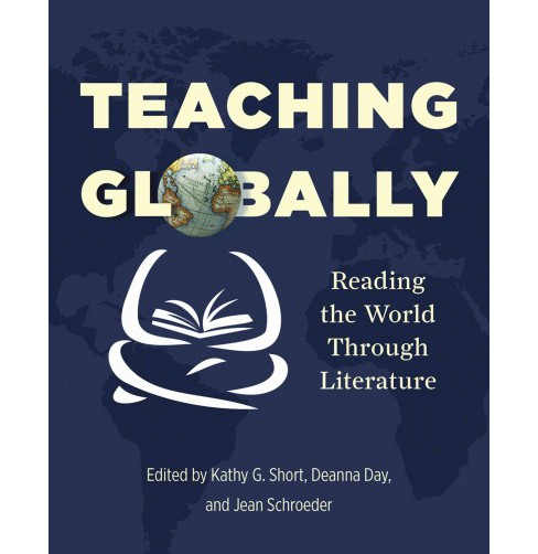 Teaching Globally : Reading the World Through Literature (Paperback) (Kathy G. Short) - image 1 of 1