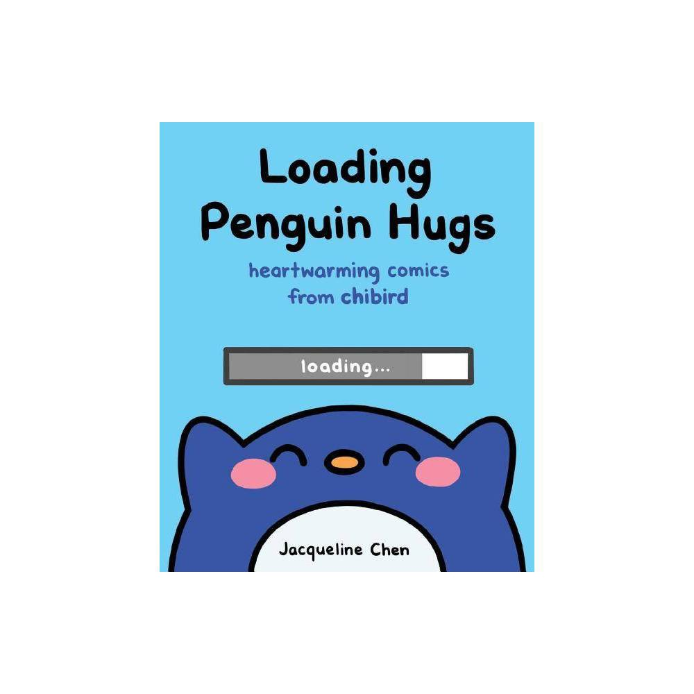 Loading Penguin Hugs Heartwarming Comics From Chibird By Jacqueline Chen Hardcover