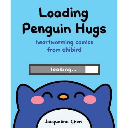 Loading Penguin Hugs : Heartwarming comics from Chibird -  by Jacqueline Chen (Hardcover) - image 1 of 1
