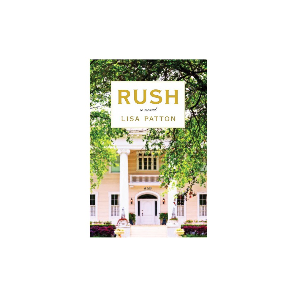 Rush - by Lisa Patton (Hardcover)