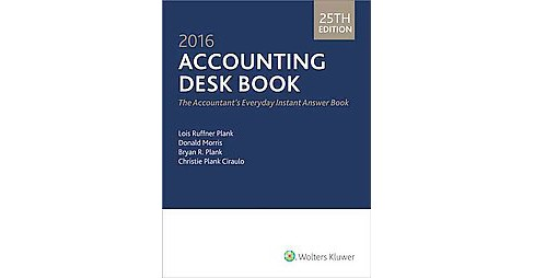 Accounting Desk Book 2016 : The Accountant's Everyday Instant Answer Book (Paperback) (Lois Ruffner - image 1 of 1