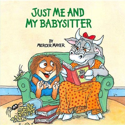 Just Me and My Babysitter (Little Critter)- (Look-Look)by Mercer Mayer (Paperback)
