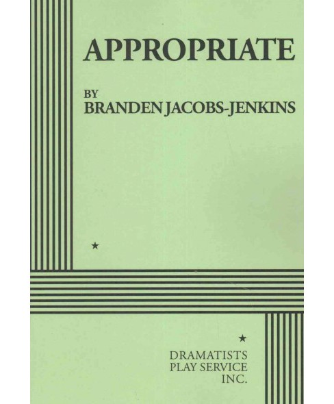 Appropriate (Paperback) (Branden Jacobs-jenkins) - image 1 of 1