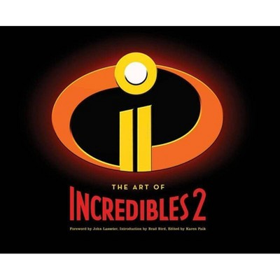 The Art of Incredibles 2 - by  Karen Paik (Hardcover)