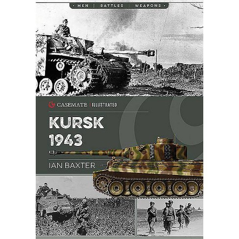 Kursk, 1943 - (Casemate Illustrated) by  Ian Baxter (Paperback) - image 1 of 1