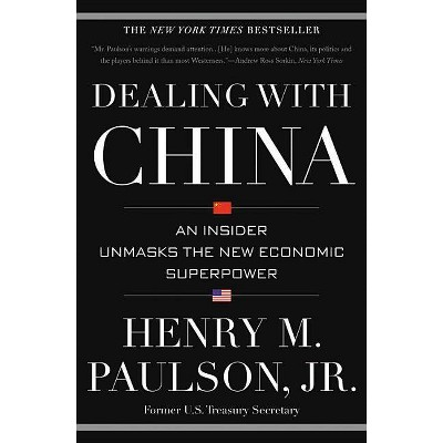 Dealing with China - by  Henry M Paulson (Paperback)