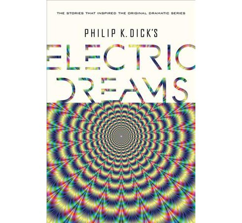 Philip K. Dick's Electric Dreams (Hardcover) - image 1 of 1