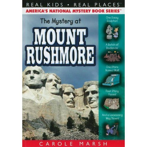 The Mystery at Mount Rushmore - (Real Kids! Real Places! (Paperback)) by  Carole Marsh (Paperback) - image 1 of 1