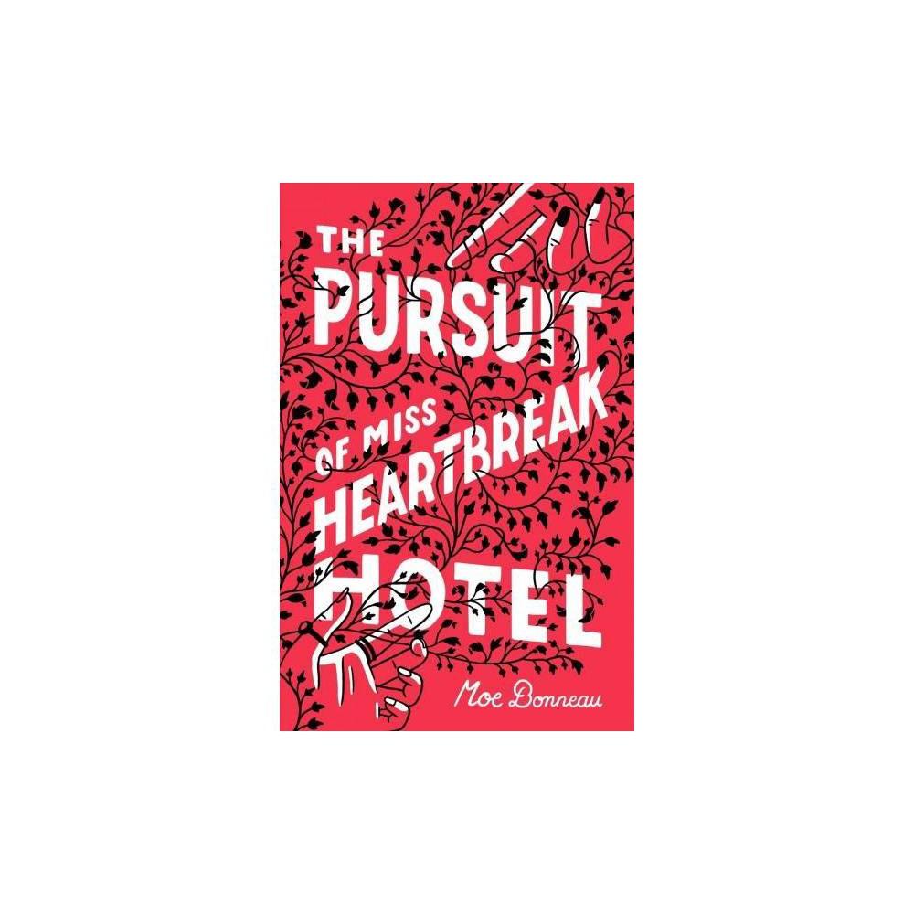Pursuit of Miss Heartbreak Hotel - by Moe Bonneau (Hardcover)