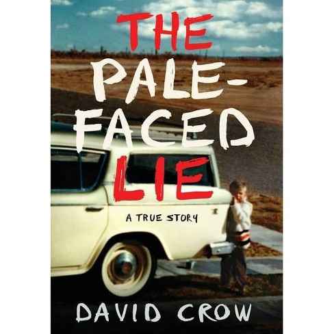 The Pale-Faced Lie - by  David Crow (Hardcover) - image 1 of 1