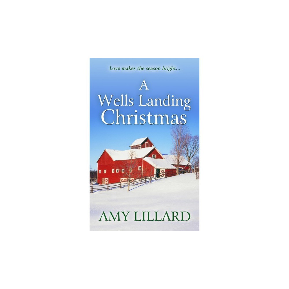 Wells Landing Christmas - Lrg by Amy Lillard (Hardcover)