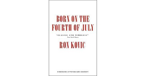 Born on the Fourth of July (Anniversary) (Hardcover) (Ron Kovic) - image 1 of 1