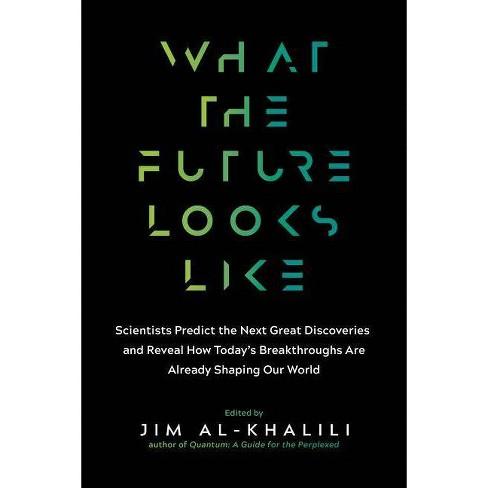 What the Future Looks Like - (Paperback) - image 1 of 1