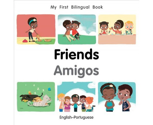 My First Bilingual Book-friends -  (My First Bilingual Book) (Hardcover) - image 1 of 1