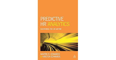 Predictive HR Analytics : Mastering the HR Metric (Paperback) (Martin R. Edwards & Kirsten Edwards) - image 1 of 1