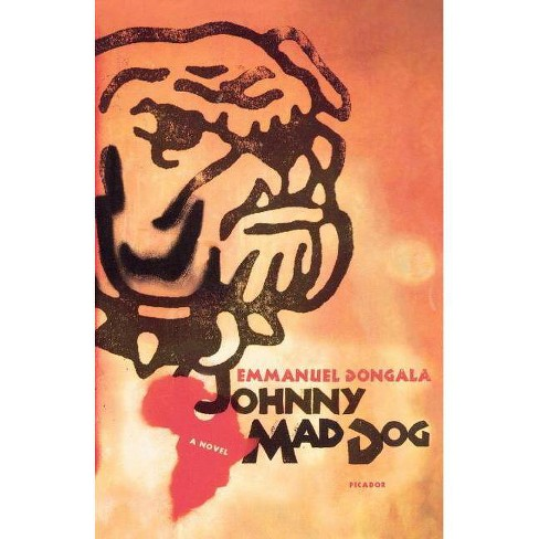 Johnny Mad Dog - by  Emmanuel Dongala (Paperback) - image 1 of 1