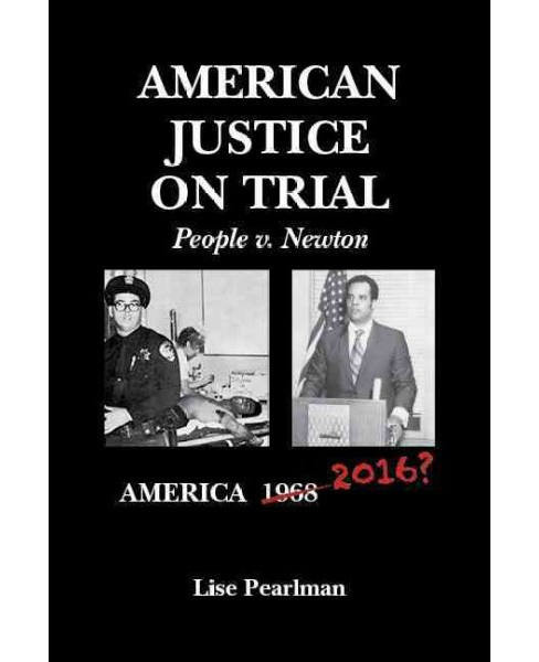 American Justice on Trial : People V. Newton (Paperback) (Lise Pearlman) - image 1 of 1