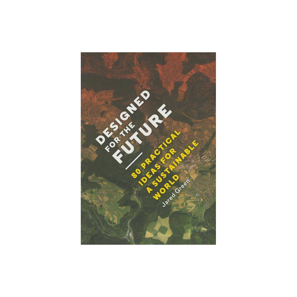 Designed For The Future By Jared Green Paperback