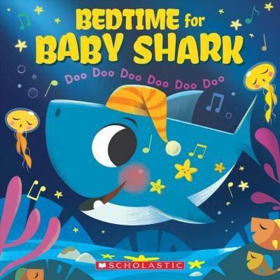 Bedtime for Baby Shark : Doo Doo Doo Doo Doo Doo - (Paperback)