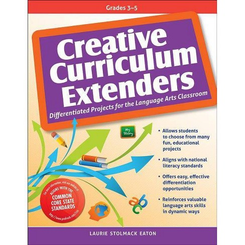 Creative Curriculum Extenders, Grades 3-5 - by  Laurie Stolmack Eaton (Paperback) - image 1 of 1