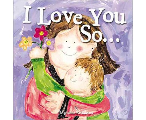 I Love You So... (Paperback) (Marianne Richmond) - image 1 of 1