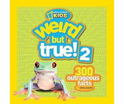 Weird but True! 2 : 300 Outrageous Facts (Paperback) - image 1 of 1