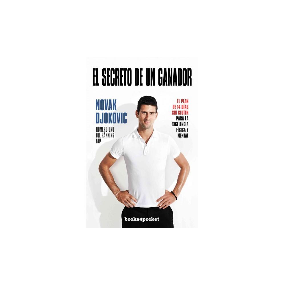 El secreto de un ganador/ Serve to Win (Paperback) (Novak Djokovic)
