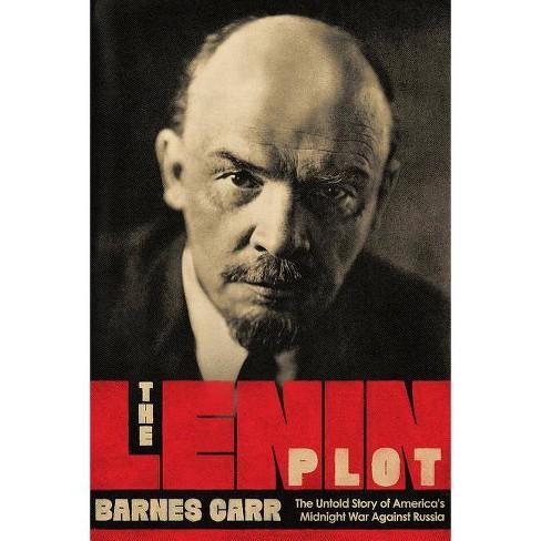 The Lenin Plot - by  Barnes Carr (Hardcover) - image 1 of 1