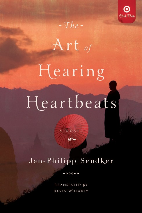 The Art of Hearing Heartbeats (Target Club Pick Nov 2012) (Paperback) by Jan-Philipp Sendker - image 1 of 1