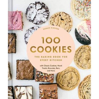 100 Cookies - by Sarah Kieffer (Hardcover)