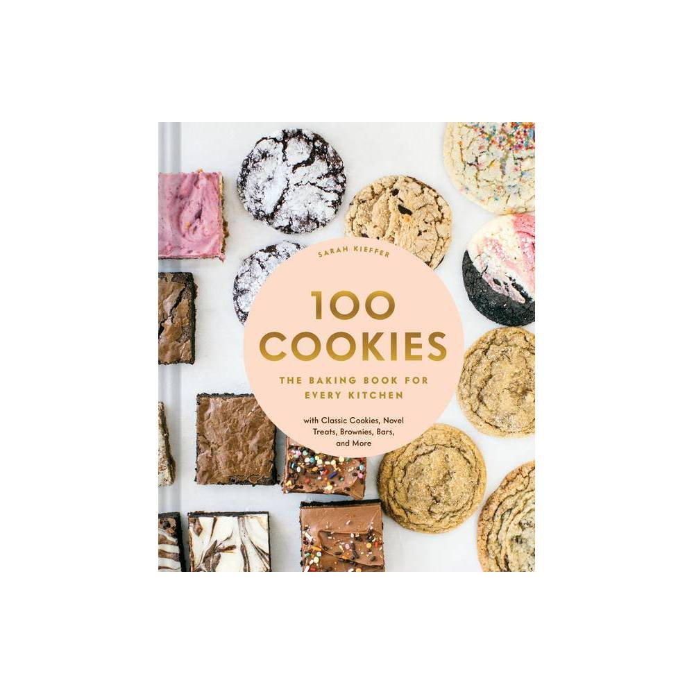 100 Cookies By Sarah Kieffer Hardcover