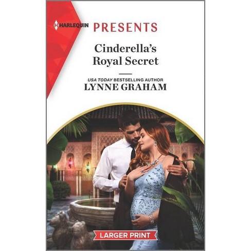 Cinderella's Royal Secret - (Once Upon a Temptation, 1) Large Print by  Lynne Graham (Paperback) - image 1 of 1