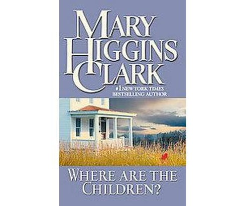 Where Are the Children? (Anniversary) (Paperback) (Mary Higgins Clark) - image 1 of 1