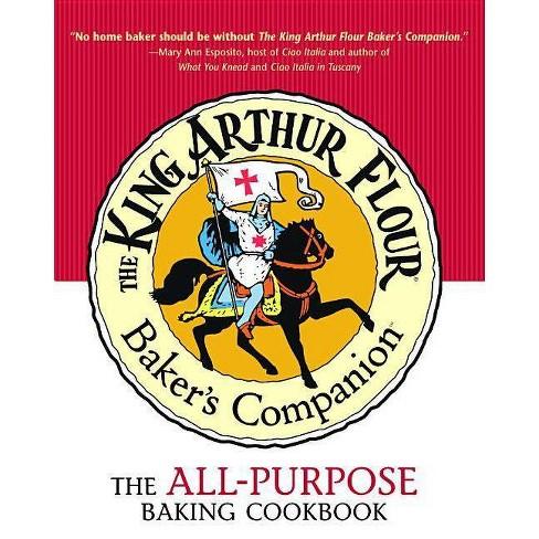The King Arthur Flour Baker's Companion - (King Arthur Flour Cookbooks) (Hardcover) - image 1 of 1